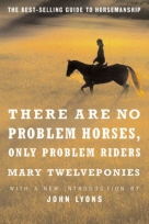 There Are No Problem Horse Only Problem Riders At Equigear